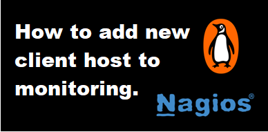 How to add a new client to the Nagios server. post thumbnail image