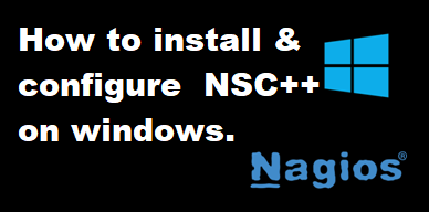 How to install and configure NSC++ (NSCP) on windows. post thumbnail image
